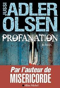 Département V, tome 2 : Profanation par Adler-Olsen