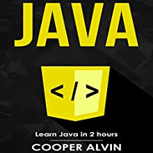 Java: Learn Java In 2 Hours! Audiobook by Cooper Alvin Narrated by Robert Douglas Glenn