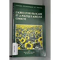 L'agriculture française et la politique agricole commune: [séance du 26 avril 1994]