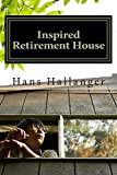 img - for Inspired Retirement House: How to Retire Early Where You Want by Mr. Hans Hallanger (2014-02-28) book / textbook / text book