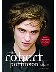 The Robert Pattinson Album: The Biography