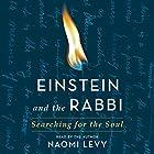Einstein and the Rabbi: Searching for the Soul Hörbuch von Naomi Levy Gesprochen von: Naomi Levy