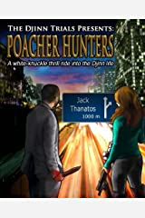 Poacher Hunters (The Djinn Trials) (Volume 2) Paperback