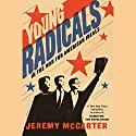Young Radicals: In the War for American Ideals Audiobook by Jeremy McCarter Narrated by Jeremy McCarter
