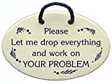 Please Let me drop everything and work on YOUR PROBLEM. Ceramic wall plaques handmade in the USA for over 30 years. Reduced price offsets shipping cost.