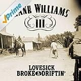 Lovesick, Broke, & Driftin'