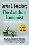 The Armchair Economist (revised and updated May 2012): Economics & Everyday Life