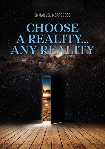 Choose a reality....any reality by [Morfoboss, Emmanuel]