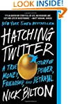 Hatching Twitter: A True Story of Mon...