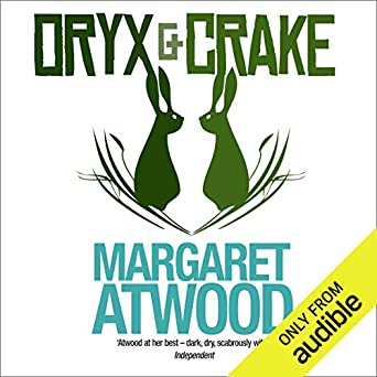 Oryx And Crake Audible Audio Edition Margaret Atwood