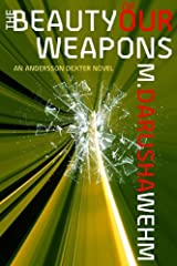The Beauty of Our Weapons (Andersson Dexter Book 3) Kindle Edition