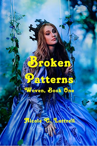 Broken Patterns (Woven Book 1) by [Luttrell, Nicole C. ]