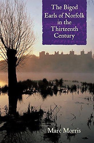 The Bigod Earls of Norfolk in the Thirteenth Century by Marc Morris (19-Mar-2015) Paperback