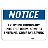 PetKa Signs and Graphics PKFO-0150-NA_10x7''Everyone Brings Joy into this Room. Some by entering, some by leaving'' Aluminum Sign, 10'' x 7''