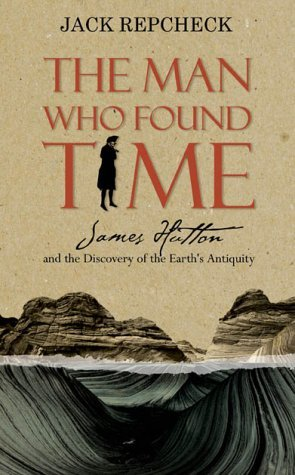 Download By Jack Repcheck The Man Who Found Time: James Hutton and the Discovery of the Earth's Antiquity (1st First Edition) [Hardcover] pdf epub