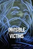 Invisible Victims : Homelessness and the Growing Security Gap, Huey, Laura, 1442643285