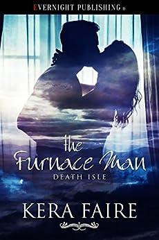 The Furnace Man (Death Isle Book 5) by [Faire, Kera]