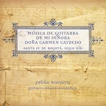 Música de Guitarra de Mi Señora Doña Carmen Cayzedo de Julián ...