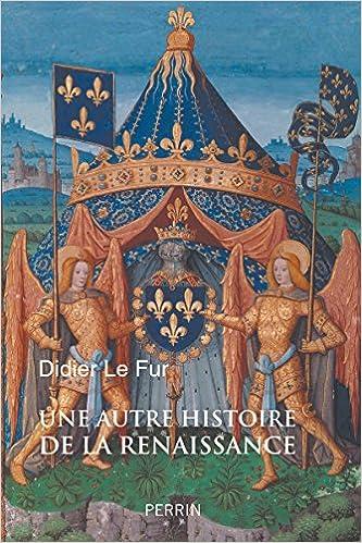 Une autre histoire de la Renaissance - Didier Le Fur (2018)