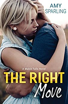 The Right Move (Mable Falls Book 1) by [Sparling, Amy]
