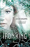Julie Kagawa: The Iron King (Paperback); 2010 Edition