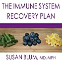 The Immune System Recovery Plan: A Doctor's 4-Step Program to Treat Autoimmune Disease Audiobook by Susan Blum Narrated by Laural Merlington