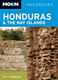 Moon Honduras & the Bay Islands (Moon Handbooks)