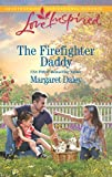 The Firefighter Daddy (Love Inspired)