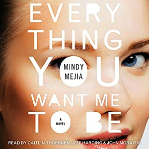 Everything You Want Me to Be Audiobook