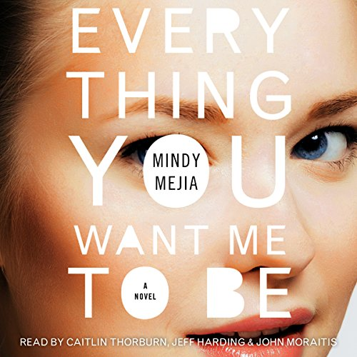 Everything You Want Me to Be: A Thriller Audiobook [Free Download by Trial] thumbnail