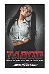 TABOO: Raunchy Times On The School Trip ((First Time, Multiple Partners, Alpha Male, New Adult)) Paperback