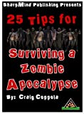 25 Tips for Surviving a Zombie Apocalypse