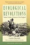 Ecological Revolutions: Nature, Gender, and Science in New England (H. Eugene and Lillian Youngs Lehman)