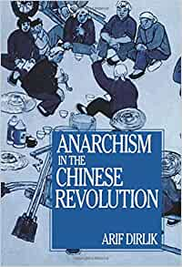 Anarchism in the Chinese Revolution: Arif Dirlik ...