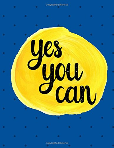 Yes You Can: 100 Pages Ruled - Notebook, Journal, Diary, Royal Blue Dots (Large, 8.5 x 11) (Inspirational Notebooks) ebook