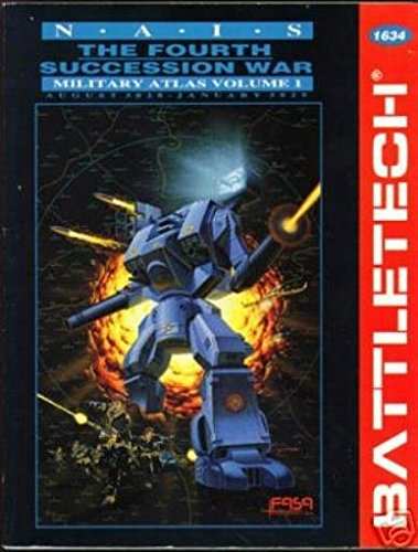 The Fourth Succession War: Military Atlas Vol 1, August 3028 - January 3029 (Battletech)
