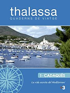 Thalassa,quaderns de viatge. CADAQUÉS
