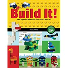 Build It! Volume 1: Make Supercool Models with Your LEGO Classic Set: Make Supercool Models with Your LEGO® Classic Set (Brick Books)