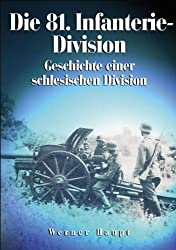 Die 81. Infanterie-Division: Geschichte einer schlesischen Division