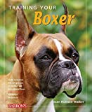 Training Your Boxer (Training Your Dog Series)