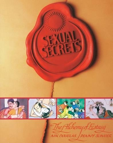 Sexual Secrets: Twentieth Anniversary Edition: The Alchemy of Ecstasy by Destiny Books