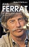 Jean Ferrat, le chant d'un révolté par Belleret