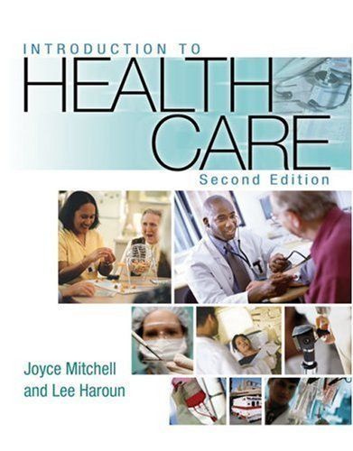 Download By Joyce Mitchell, Lee Haroun: Introduction to Health Care Second (2nd) Edition pdf