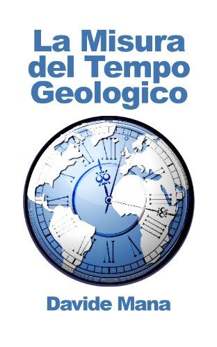 La Misura del Tempo Geologico (Italian Edition)