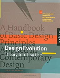Design Evolution: A Handbook of Basic Design Principles Applied in Contemporary Design