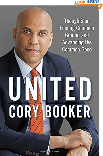 United: Thoughts on Finding Common Ground and Advancing the Common Good by Cory Booker
