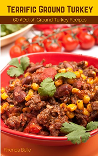 Terrific Ground Turkey: 60 #Delish Ground Turkey Recipes (60 Super (Ground Beef Tacos)