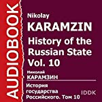 History of the Russian State, Vol. 10 [Russian Edition] | Nikolay Karamzin