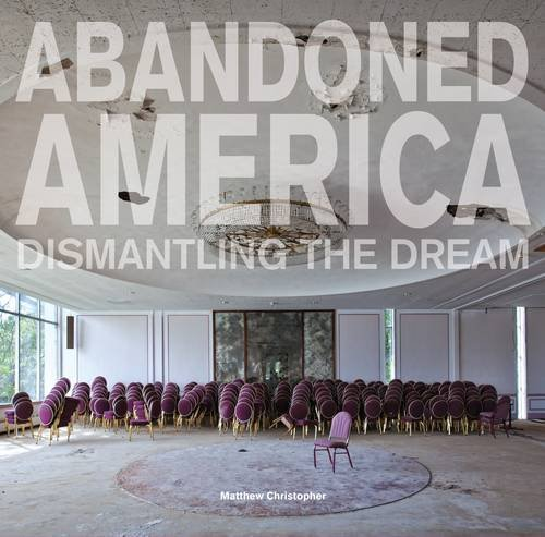 abandoned-america-dismantling-the-dream