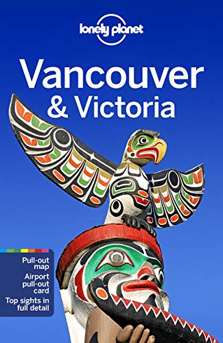 Lonely Planet Vancouver And Victoria  Lonely Planet Travel Guide